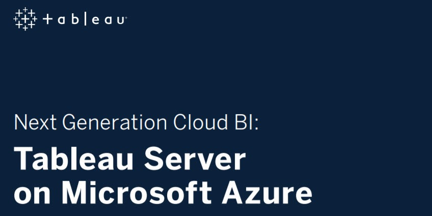 Navigate to Tableau Server on Azure Whitepaper: Next Generation Cloud BI
