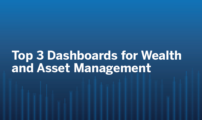 Navigate to Top 3 Dashboards for Wealth and Asset Management