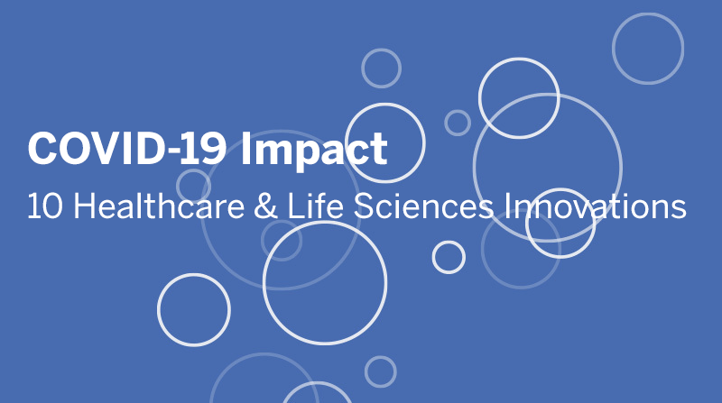 Navigate to COVID-19 Impact: 10 Healthcare and Life Sciences Innovations
