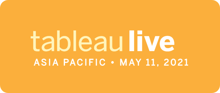 Tableau Live Asia Pacific - May 11, 2021