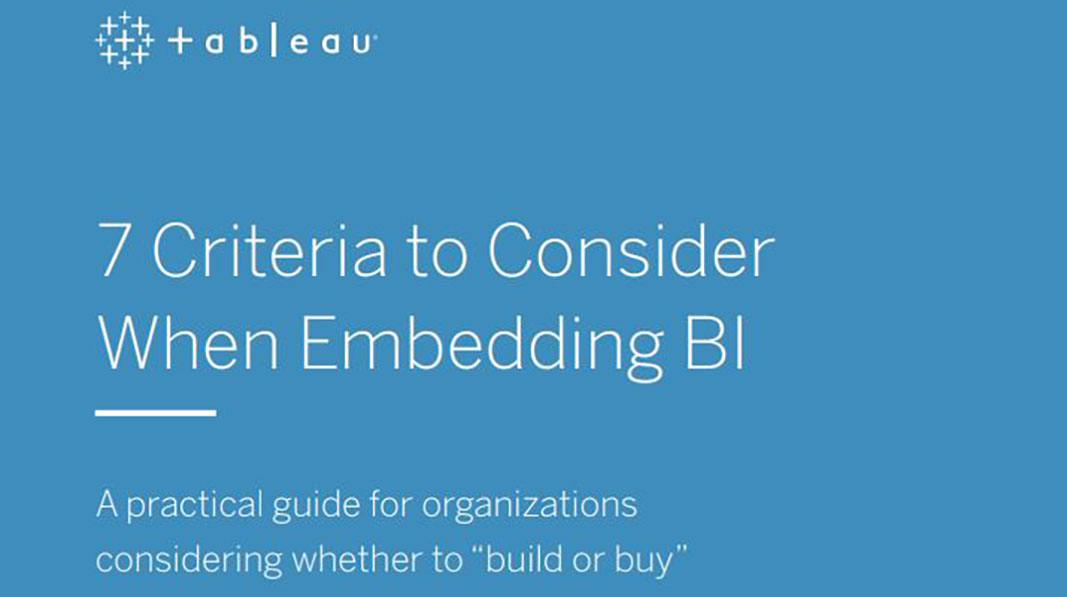 7 Criteria to Consider When Embedding BI