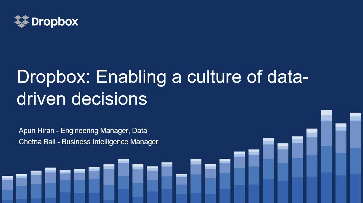 Navigate to Dropbox: Enabling a culture of data driven decisions