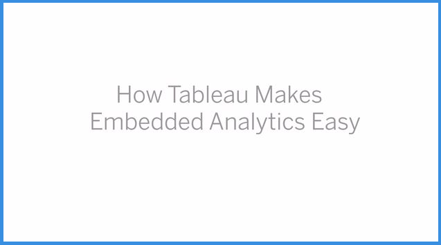 How Tableau Makes Embedded Easy