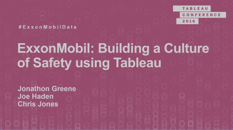 image of ExxonMobil: Building a culture of safety using Tableau