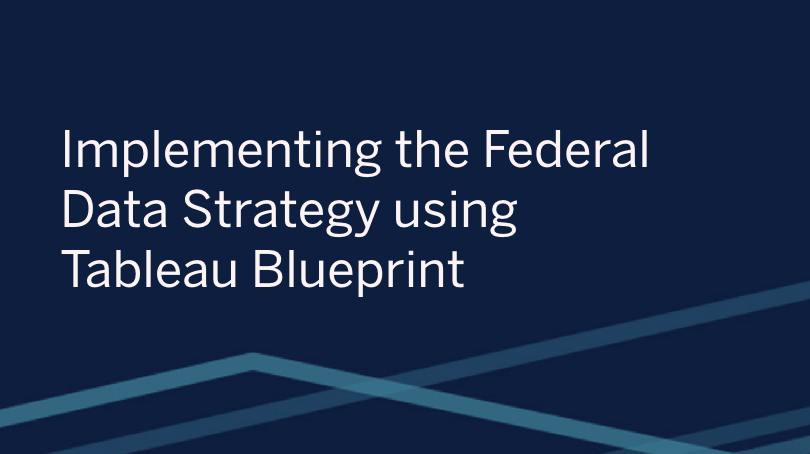 瀏覽至 How to Implement the Federal Data Strategy using Tableau Blueprint