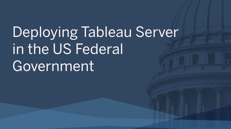 瀏覽至 Deploying Tableau Server in the US Federal Government