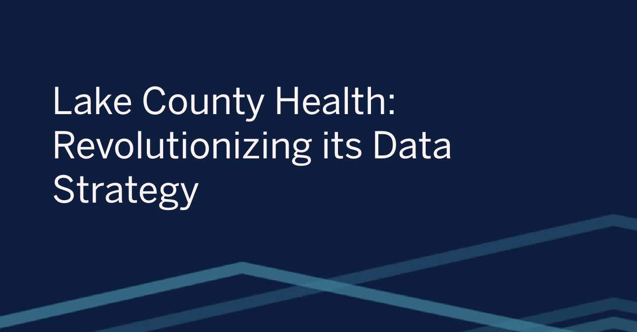 瀏覽至 Lake County Health: Revolutionizing its Data Strategy with Tableau Data Management