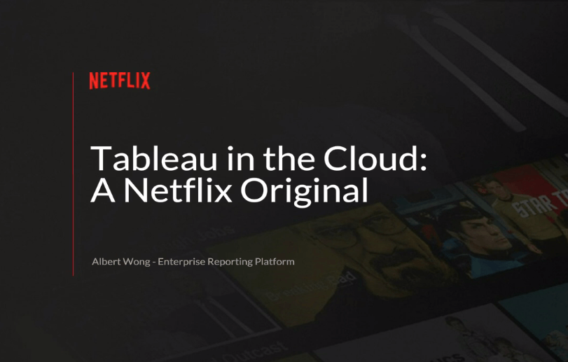 image of <p>Tableau in the cloud: A Netflix Original</p>