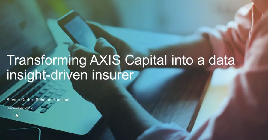 Transforming AXIS Capital into a data insight-driven insurer