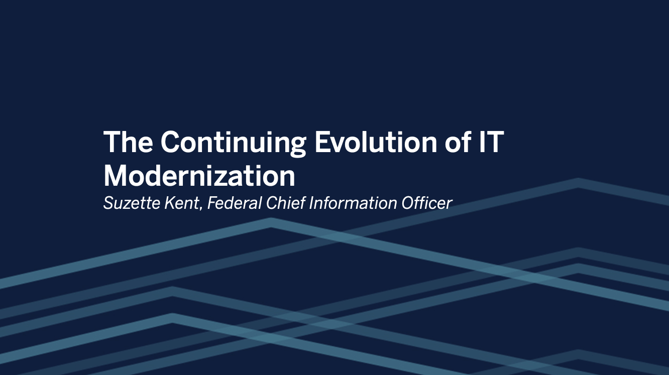 Passa a Keynote by Suzette Kent, Federal CIO: The Continuing Evolution of IT Modernization